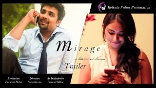 Mirage - A bittersweet illusion | Short Film 2015 | Trailer | Kolkata Videos