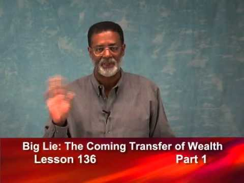 136 - Big Lie: The Coming Transfer of Wealth - Part 1 of 3