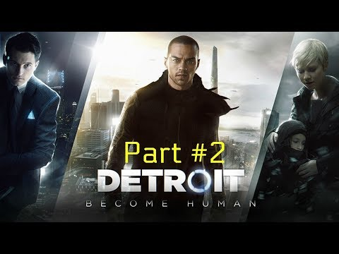 detroit-become-human-walkthrough-gameplay-part-2-ps4-pro