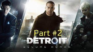 DETROIT BECOME HUMAN Walkthrough Gameplay Part 2 (PS4 Pro)