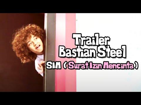 Trailer Bastian Steel - SIM (Surat Izin Mencinta)