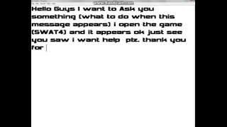 -PLZ- help me i'm worried about the message it appears when i open SWAT4 game