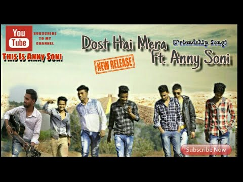 Dost Hai Mera (Friendship Forever) |Ft. Anny Soni |Original Full HD Video