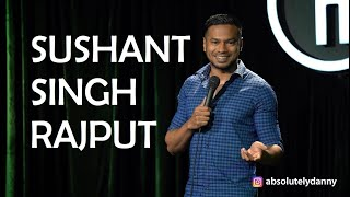SUSHANT SINGH RAJPUT   STAND-UP COMEDY BY DANIEL FERNANDES