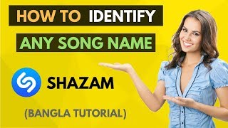 How to Identify Any Audio/Song Details/Name by Shazam - Bangla Tutorial