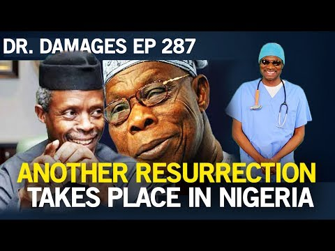 Dr. Damages 287: Nigeria Resurrects, French Pres. Marcon Slaps Africans