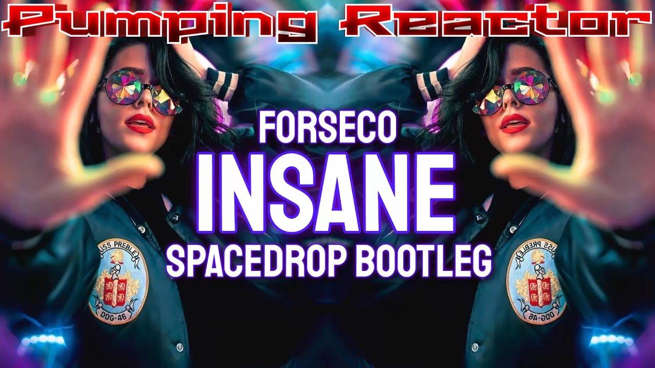 Forseco - Insane (Spacedrop Bootleg)