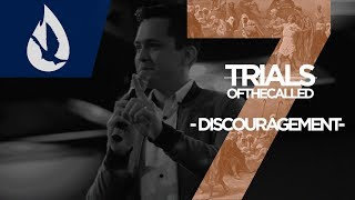 7 Trials of the Called: Discouragement