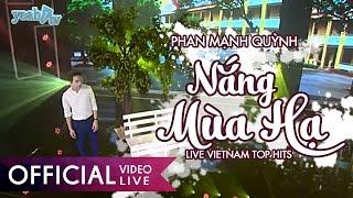 Nắng Mùa Hạ - Phan Mạnh Quỳnh | LIVE | Vietnam Top Hits