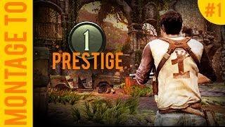 Montage to Prestige - [Level 1-7]