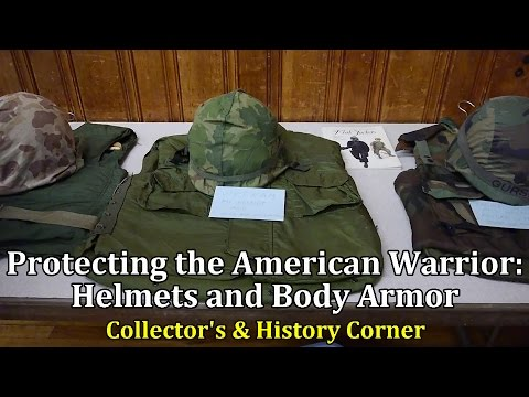 Protecting the American Warrior: Helmets and Body Armor 1917 - 2015 | Collector's & History Corner