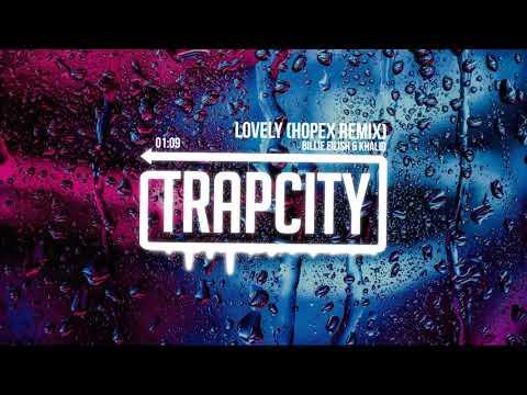 Billie Eilish & Khalid - Lovely (HOPEX Remix)