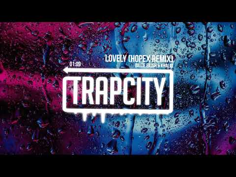 Billie Eilish & Khalid - Lovely (HOPEX Remix)