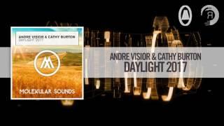 Andre Visior & Cathy Burton - Daylight 2017 (Molekular / RazNitzanMusic)