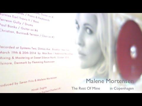 Malene Mortensen -  The Rest Of Mine - in Copenhagen  マレン・モーテンセン/ ザ・レスト・オブ・マイン