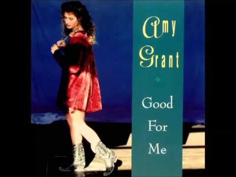 Amy Grant - Good For Me Lyrics | MetroLyrics