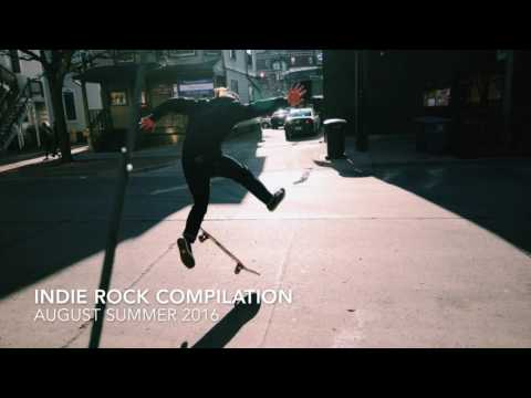 INDIE ROCK/POP SUMMER 1 HOUR COMPILATION (NEW ALTERNATIVE MUSIC)