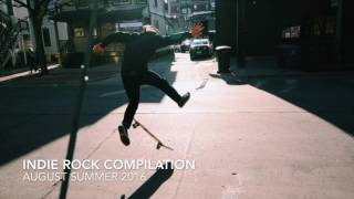 INDIE ROCK/POP SUMMER 1 HOUR COMPILATION (NEW ALTERNATIVE MUSIC)