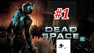 DEAD SPACE 2 PC GAMEPLAY #1