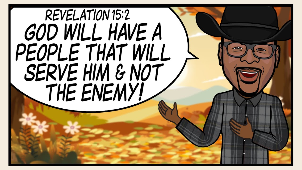 """""""GOD WILL HAVE A PEOPLE THAT WILL SERVE HIM & NOT THE ENEMY!"""" Scripture Song - Revelation 15:2"""