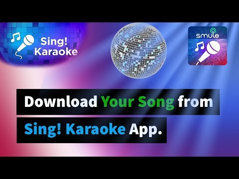 How to Download My Song from Sing! Karaoke