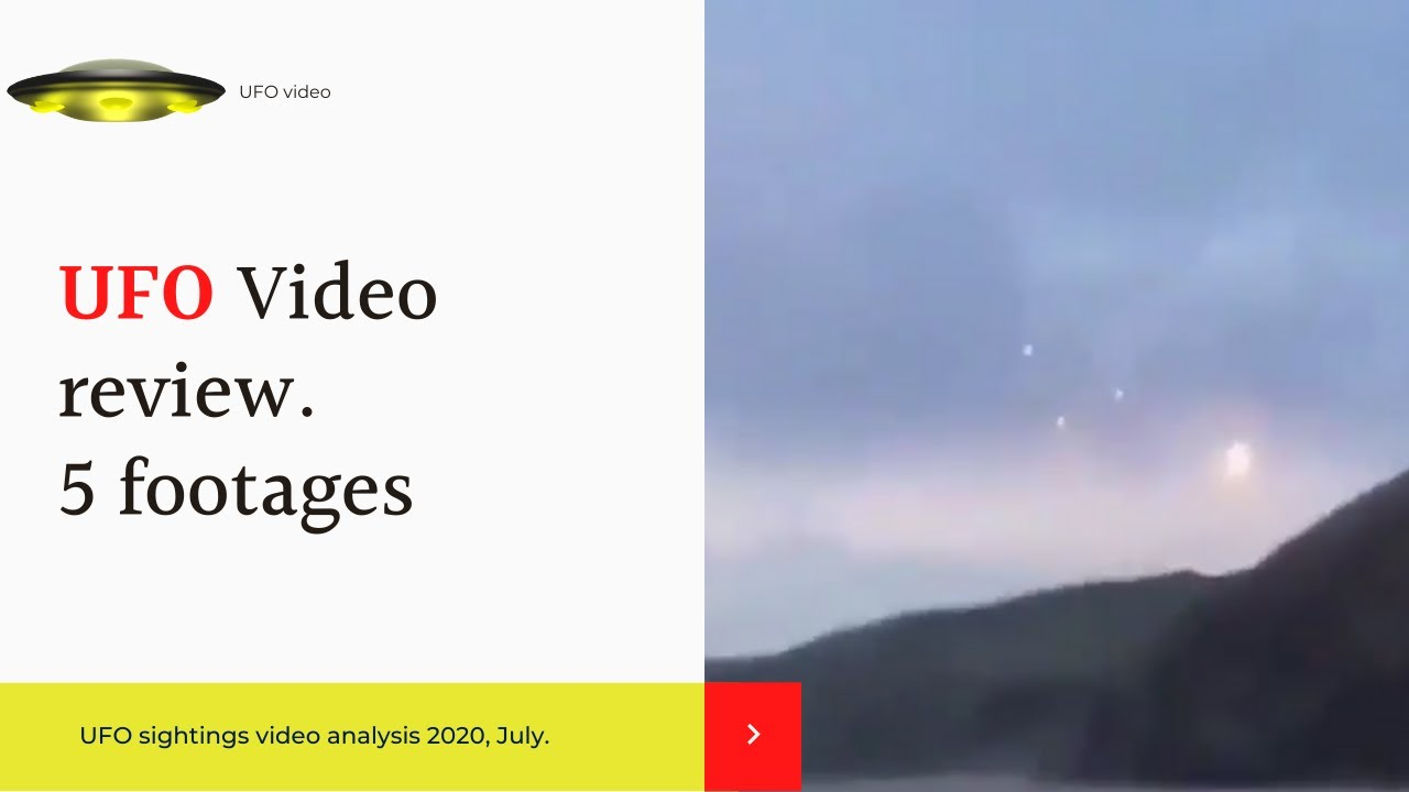 UFO video review. 5 footages. July 2020 UFO sightings