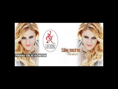 Pınara Gel Ki Görem | Tülay Maciran
