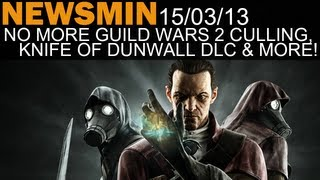 Newsmin - 15/03/13 - End of GW2 Culling, Knife of Dunwall DLC, Saints Row 4 & More!