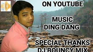 DING DANG (BOUNCY MIX) DJ