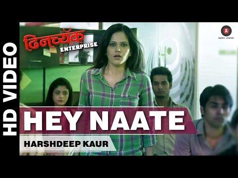 Hey Naate | Dhinchak Enterprise | Harshdeep Kaur | Bhushan Pradhan & Manava Naik