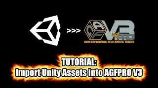 agfpro tutorial importing unity assets into agf