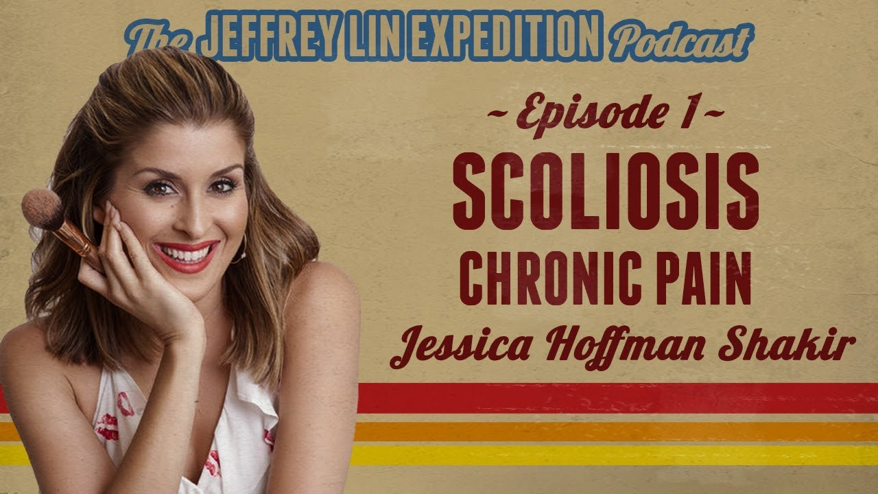 Podcast Ep.1: Scoliosis Spine FAIL, Chronic Pain (Jessica Hoffman Shakir, Celebrity Makeup Artist)