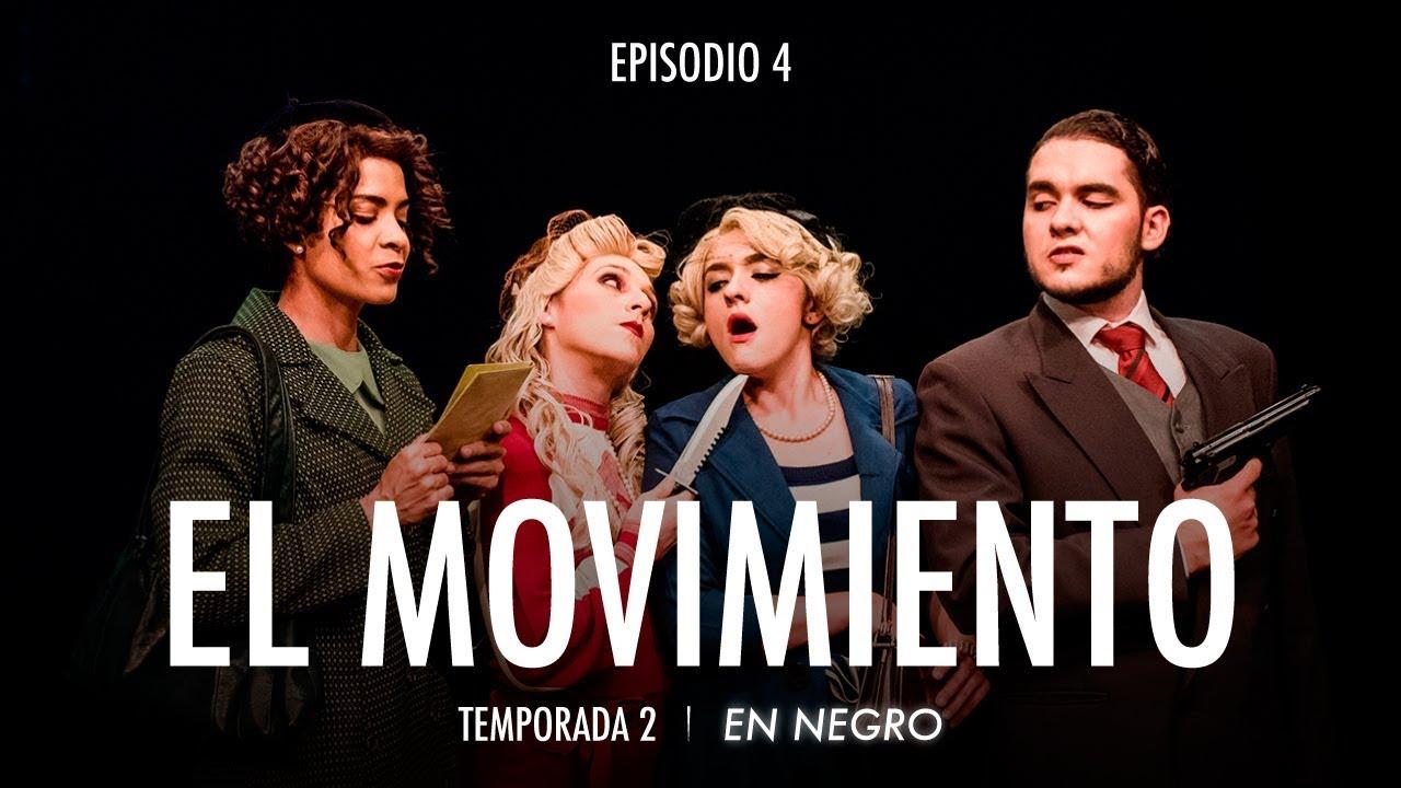 En Negro Temporada 2 Episodio 4 - El Movimiento