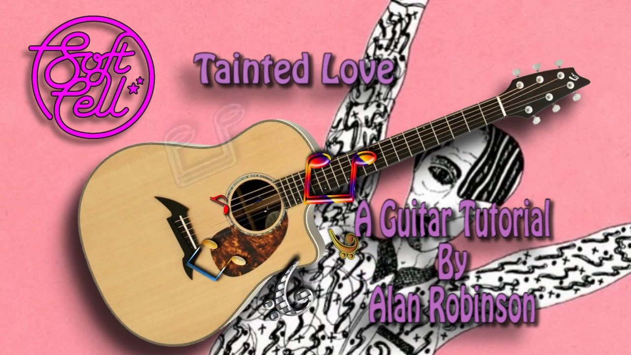 Tainted Love Soft Cell Acoustic Guitar Lesson Easy Ish Youtube