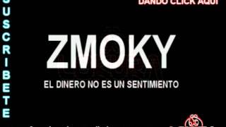 Zmoky El Dinero No es Un sentimiento (Estreno)