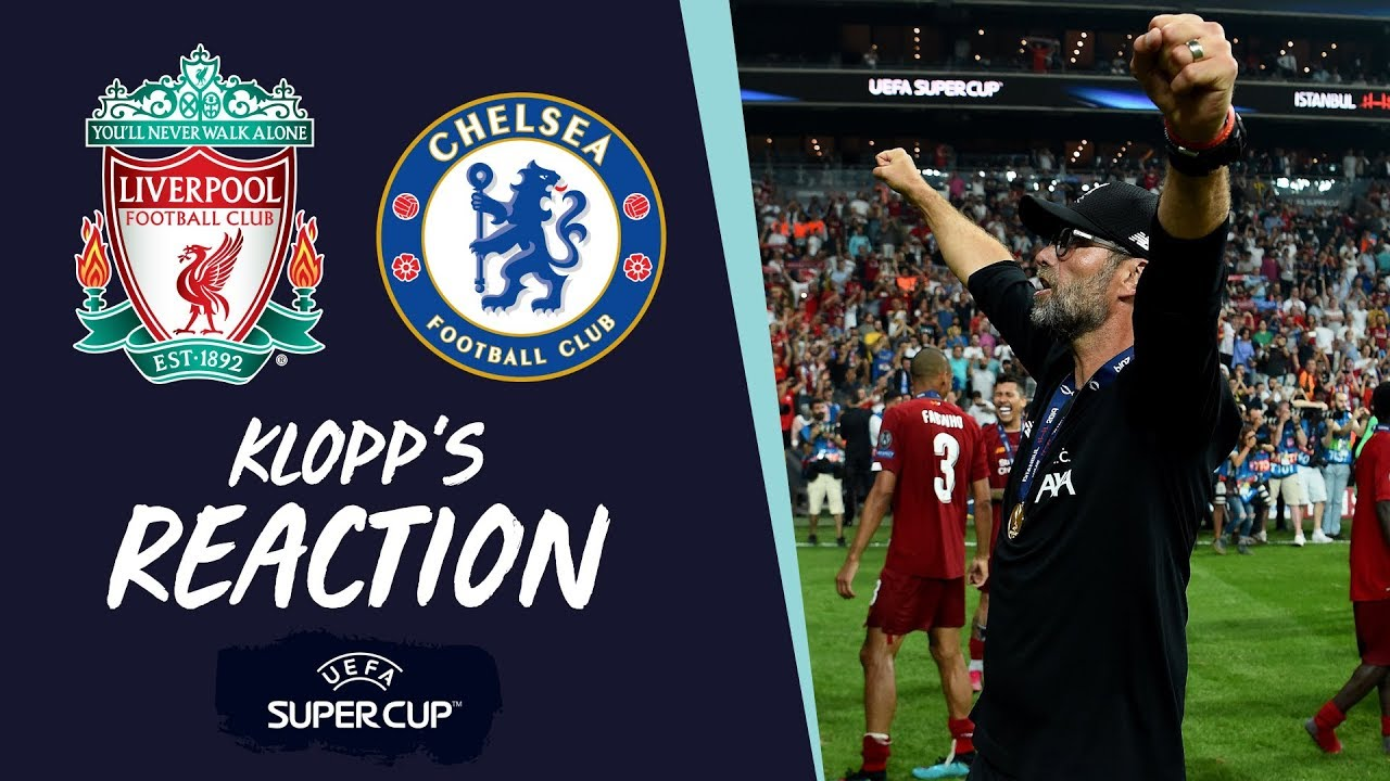 Liverpool Vs Chelsea Klopp S Uefa Super Cup Reaction Adrian Firmino And Thank You To Istanbul Youtube