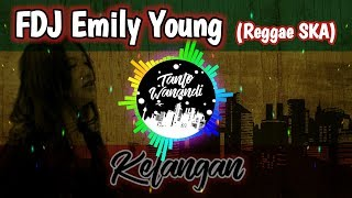 FDJ Emily Young - KELANGAN [Reggae SKA Version]