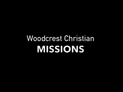 Woodcrest Christian School Missions