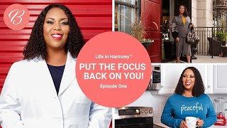 Life in Harmony™ Episode One - Put the Focus Back on You!