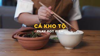 Vietnamese home recipes: Cá kho tộ - Clay pot fish