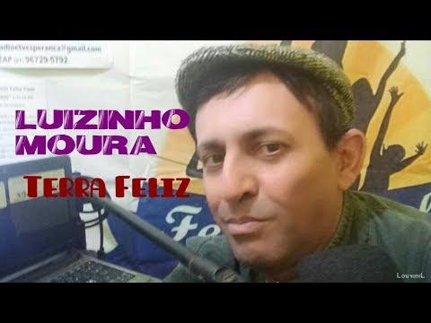 LUIZINHO MOURA - Terra Feliz (614 HC)