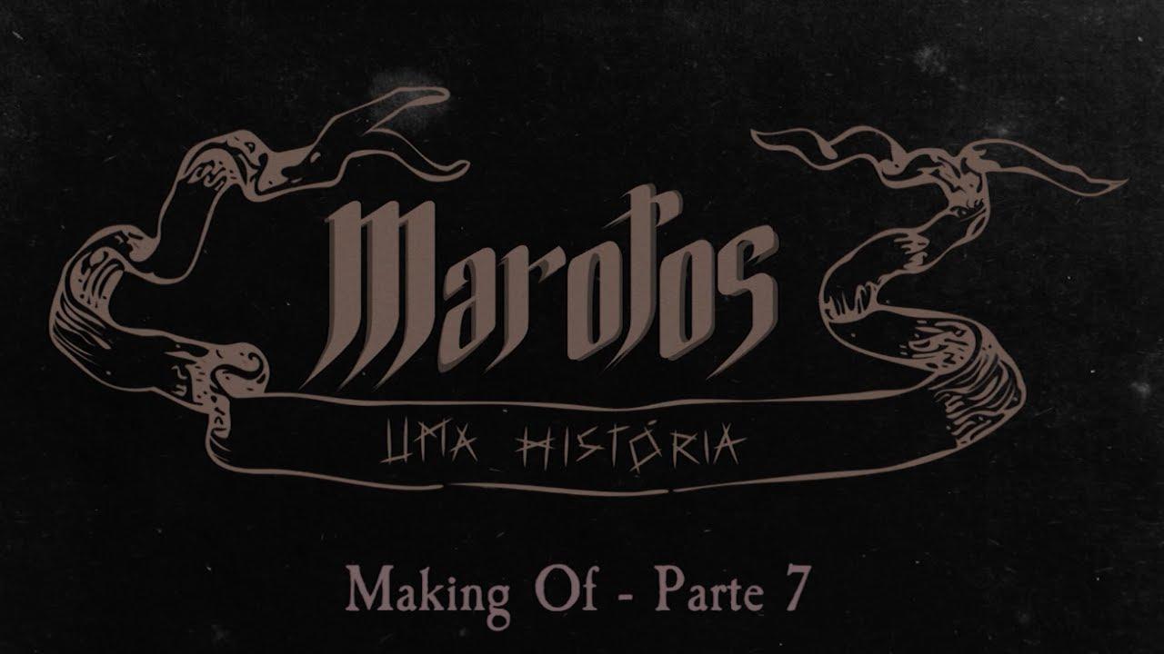 Marotos: Uma História | Making Of Episódio 2 - Parte 7