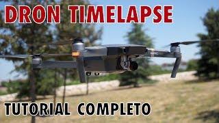 MAVIC DRON TIMELAPSE (Español) - Tutorial completo
