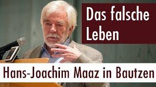 Das falsche Leben - Hans-Joachim Maaz in Bautzen