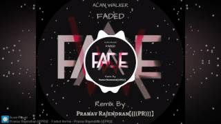 Faded Remix   Pranav Rajendran  【[{(PR)}]】