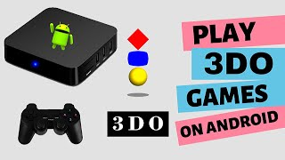 How To Set Up And Play 3do Games On An Android Box In 2020