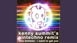 I Want To Get You (Kenny Summit