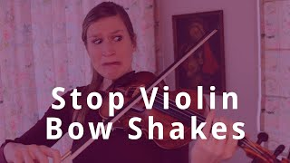 9 Tips to Stop Violin Bow Shakes or Unwanted Bounces