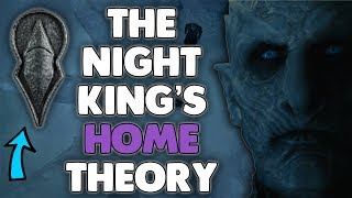 The Night King's Home Revealed   Game of Thrones Season 7 Theory