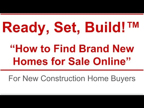 How to Find Brand New Homes For Sale Online